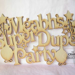 Super Duper Party Sign - Wooden laser cut out mdf sign that reads Meabh's Super Duper Party with shooting stars and balloons to decorate. The Craft Collection Craft Shapes Ireland, UK