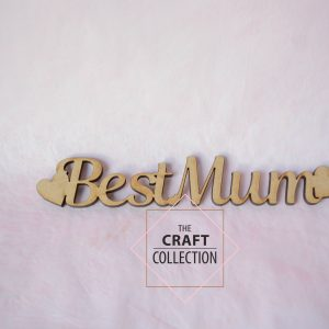 "Best Mum Words laser cut wooden craft shape cut out words ""Best Mum"" with hearts on either side by laser cut craft shape supplier Ireland The Craft Collection"