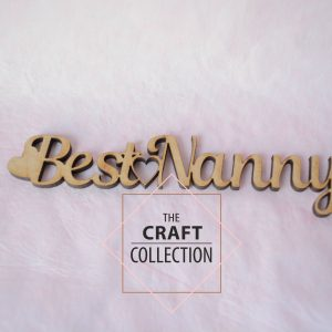 "Best Nanny Words laser cut wooden craft shape cut out words ""Best Mum"" with hearts on either side by laser cut craft shape supplier Ireland The Craft Collection"