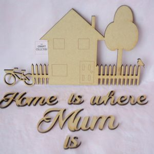 Home is Where Mum is mdf wooden Craft Shape Supplies Irleland