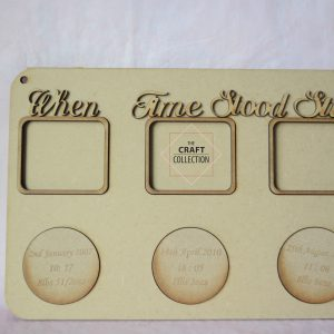 When Time Stood Still mdf Photo Frame Craft Supplies. In these moments time stood still, mdf laser cut craft shapes suppliers Ireland The Craft Collection